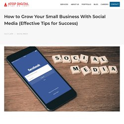 How to Grow Your Small Business With Social Media