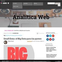 Small Data: cómo aplicar el Big Data para pymes