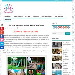 15 Fun Small Garden Ideas For Kids - Decoration Y