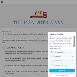 Hire A Small Man With A Big Van To Make A Swift and Hassle-Free Move - themanwithavan