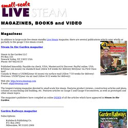 Small scale live steam books, magazine, videos.