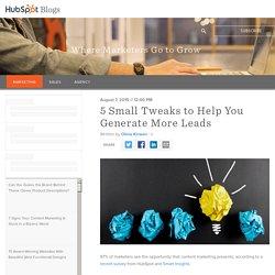 5 Small Tweaks to Help You Generate More Leads