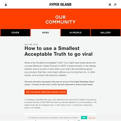 How to use a Smallest Acceptable Truth to go viral