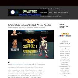 Sofia Smallstorm: Crossfit Cults & Altered Athletes