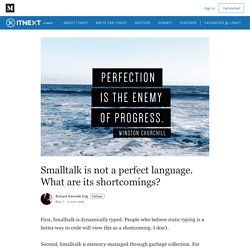 Smalltalk is not a perfect language. What are its shortcomings?