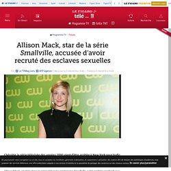 Allison Mack, star de la série Smallville, accusée d'avoir recruté des esclaves sexuelles