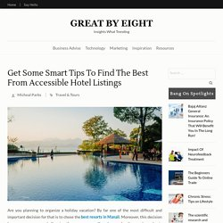 Get Some Smart Tips To Find The Best From Accessible Hotel Listings