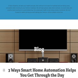 3 Ways Smart Home Automation Helps You Get Through the Day
