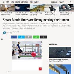 Smart Bionic Limbs are Reengineering the Human