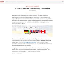 A Smart Choice for FBA Shipping From China - FBA Shipping from China - Quora