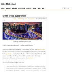 """*****""""Smart cities, dumb towns (utopian planned v reality)"""
