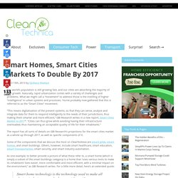 Smart Homes, Smart Cities Markets To Double By 2017