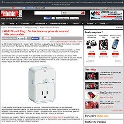 Wi-Fi Smart Plug : D-Link lance sa prise de courant télécommandée