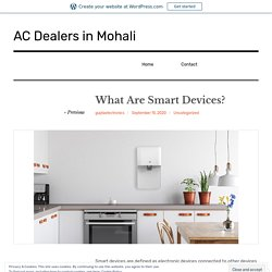 What Are Smart Devices? – AC Dealers in Mohali