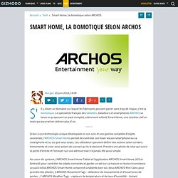 Smart Home, la domotique selon ARCHOS