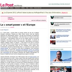 Le « smart power » et l'Europe - Infoguerre sur LePost.fr (15:19)