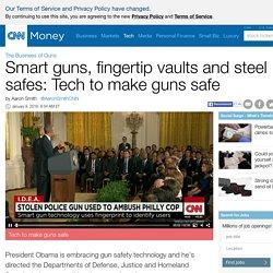 Smart guns, fingertip vaults and steel safes: Tech to make guns safe - Jan. 7, 2016