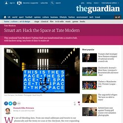 Smart art: Hack the Space at Tate Modern