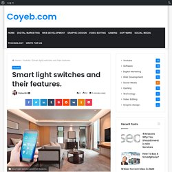Smart light switches and their features. - Coyeb.com