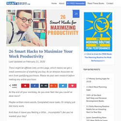 26 Smart Hacks to Maximize Your Work Productivity