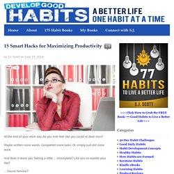 15 Smart Hacks for Maximizing Productivity