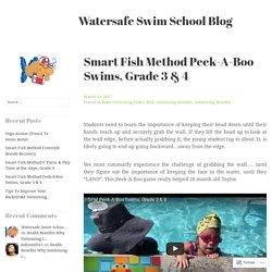 Smart Fish Method Peek-A-Boo Swims, Grade 3 & 4 – Watersafe Swim School Blog