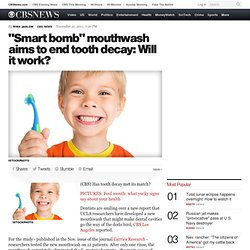 """Smart bomb"" mouthwash aims to end tooth decay: Will it work? - HealthPop"