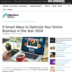 9 Smart Ways to Optimize Your Online Business in the Year 2018