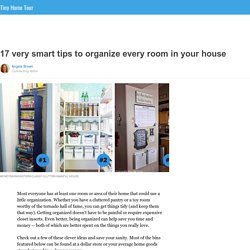 17 very smart tips to organize every room in your house