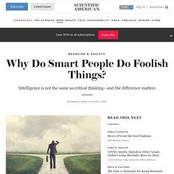 Why Do Smart People Do Foolish Things?
