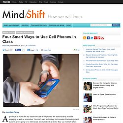 Four Smart Ways to Use Cell Phones in Class