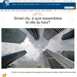 Smart city: à quoi ressemblera la ville du futur?