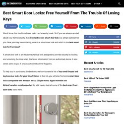 Best Smart Lock for Front Door 2021 : Most Secured Keypad & Keyless Lock