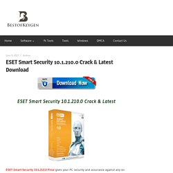 ESET Smart Security 10.1.210.0 Crack & Latest Download