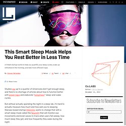 This Smart Sleep Mask Helps You Rest Better in Less Time ⚙ Co