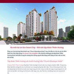 Ra mắt dự án Eco Smart City – Đôi nét tập đoàn Thiên Hương - Khu đô thị Tây Nam Center - Website Chính thức CĐT Tây Nam Land