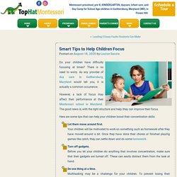 Smart Tips to Help Children Focus