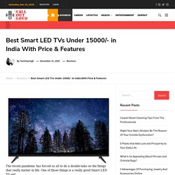 Smart LED TVs Under 15000 in India & Feature