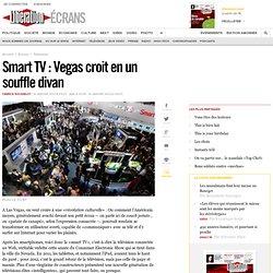 Smart TV : Vegas croit en un souffle divan
