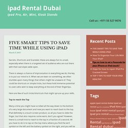 FIVE SMART TIPS TO SAVE TIME WHILE USING iPAD - ipad Rental Dubai