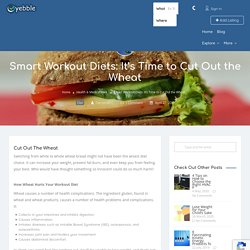 Smart Workout Diets: It's Time to Cut Out the Wheat