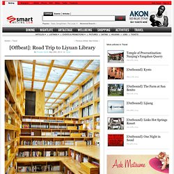 [Offbeat]: Road Trip to Liyuan Library