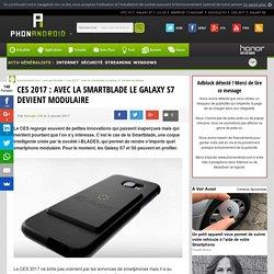CES 2017 : avec la Smartblade le Galaxy S7 devient modulaire