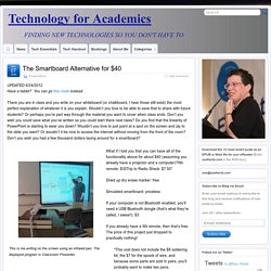 The Smartboard Alternative for $40 – Technology for Academics