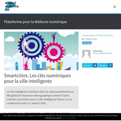 Smartcities. Les clés numériques pour la ville intelligente - digitalwallonia.be