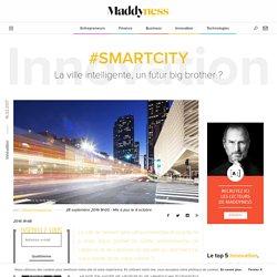 #SmartCity : La ville intelligente, un futur big brother ? - Maddyness
