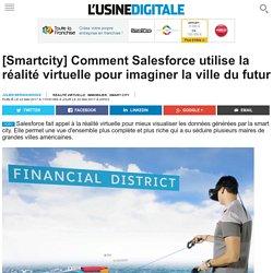 [Smartcity] Comment Salesforce utilise la réalité virtuelle pour imaginer la ville du futur