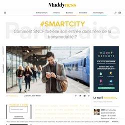 #SmartCity : Comment SNCF fait-elle son entrée dans l'ère de la transmodalité ? - Maddyness