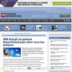 IBM élargit sa gamme SmartCloud pour aller vers les métiers