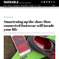 Smartening up the shoe: How connected footwear will invade your life